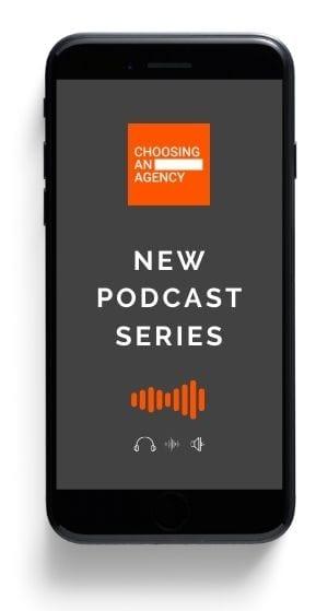 Choosing An Agency Podcast 1